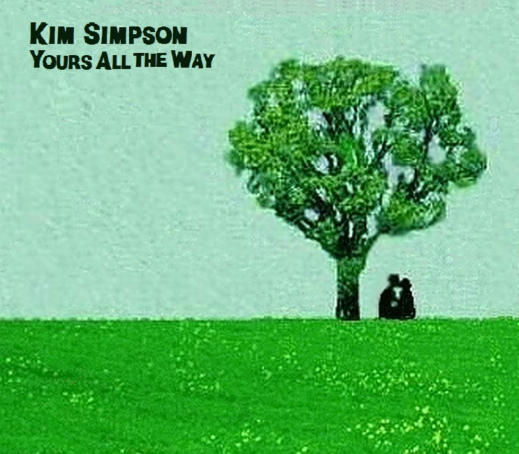 Kim Simpson - Yours All the Way